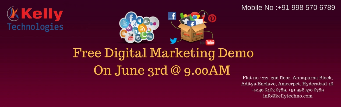 Book Online Tickets for Attend Professional Digital Marketing De, Hyderabad.   Get Interacted With Our Efficient Business Experts At Free Demo On this Saturday   Digital Marketing Training In Hyderabad by Kelly Technologies is intended to provide an effective training for the aspirants. One can certify as a better d