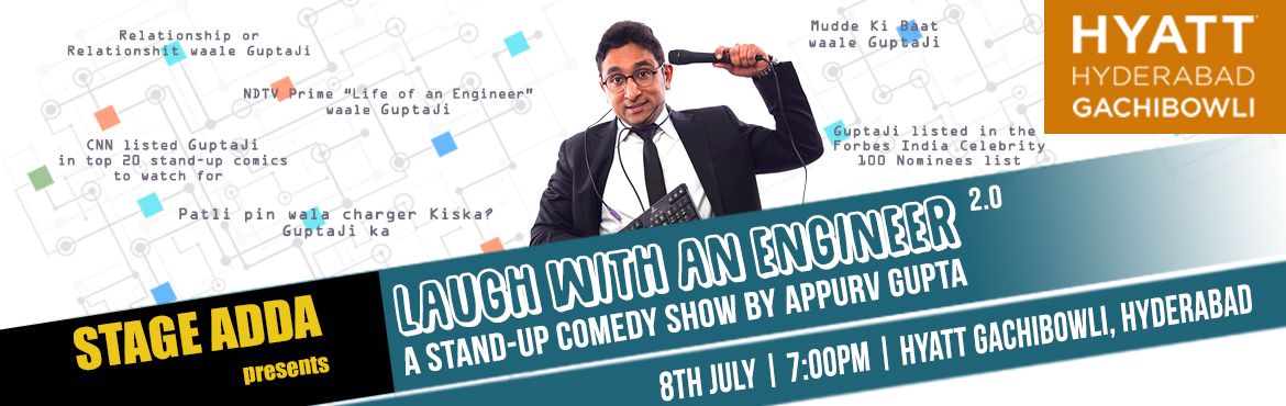Book Online Tickets for Stage Adda presents - Laugh with an Engi, Hyderabad.  Cast & Crew :    Appurv Gupta       Engineer turned Stand-Up Comic, Appurv Gupta has one of the most unique voices in the Stand-Up Comedy scene in India. CNN-IBN has listed him in the Top 20 Stand-Up Comedians to wa