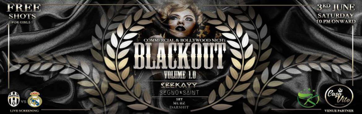 Book Online Tickets for Blackout - Saturday Night - Casa Vito Ba, Mumbai. It\'s gonna to be a hell of a sexy SATURDAY NIGHT with the talented DJ \