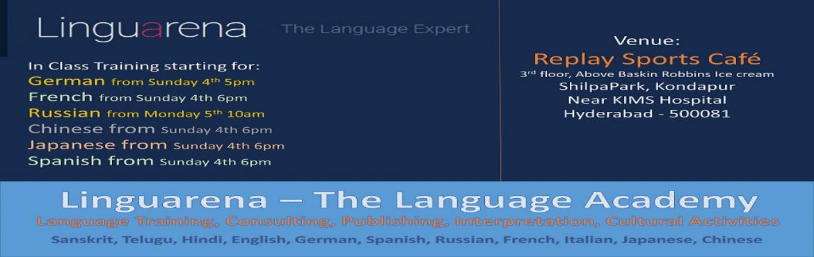 Book Online Tickets for Learn a Foreign Language: German, Russia, Hyderabad. Linguarena (www.linaguarena.org) in association with Replay Institute of Foreign Languages (Kondapur, Hyderabad) announces the launch of following training programs:   German from Sunday 4th 5pm:  Level A1   French from Sunday 4th 6pm: