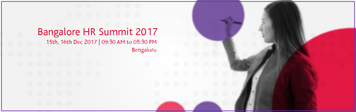 Book Online Tickets for Bangalore HR Summit 2017, Bengaluru. Institute of HRD, will be hosting the Bangalore HR Summit 2017 on Dec. 15-16, 2017 at Le Meridien, Bangalore, on the theme Value Creation through HR. In this HR Summit Human Resources professional from India, Asia Pacific and Middle Ea