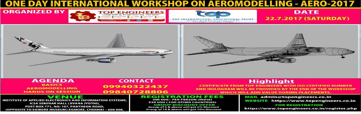 Book Online Tickets for ONE DAY INTERNATIONAL WORKSHOP ON AEROMO, Chennai.      ONE DAY INTERNATIONAL WORKSHOP ON AEROMODELLING (AERO-2017) ORGANIZED  BY  TOP ENGINEERS under the under the auspices of TOP INTERNATIONAL EDUCATIONAL TRUST     VENUE   INSTITUTE OF APPLIED ELECTRONICS AND INFORMATION SYSTEMS, ICSA SEMINAR