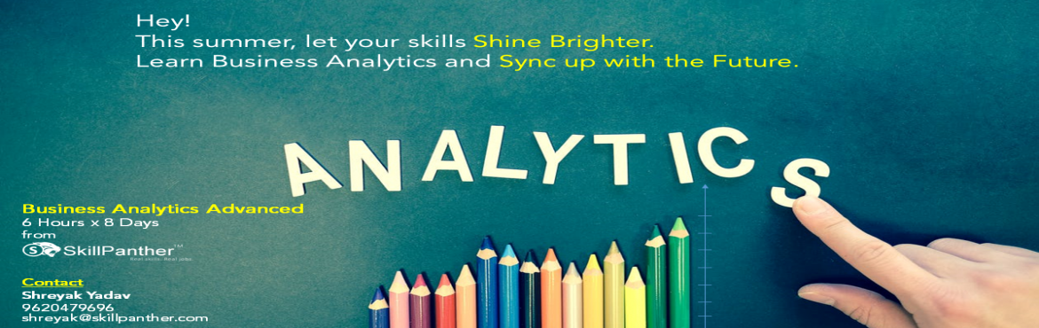 Book Online Tickets for Business Analytics Advanced , Bengaluru.   Learn Business Analytics through real Industry Projects in an office environment from  Industry Professionals.    3 Industry Projects 3 Analytics tools 8 days of classroom training (48 hours)    Who is the training for?   S