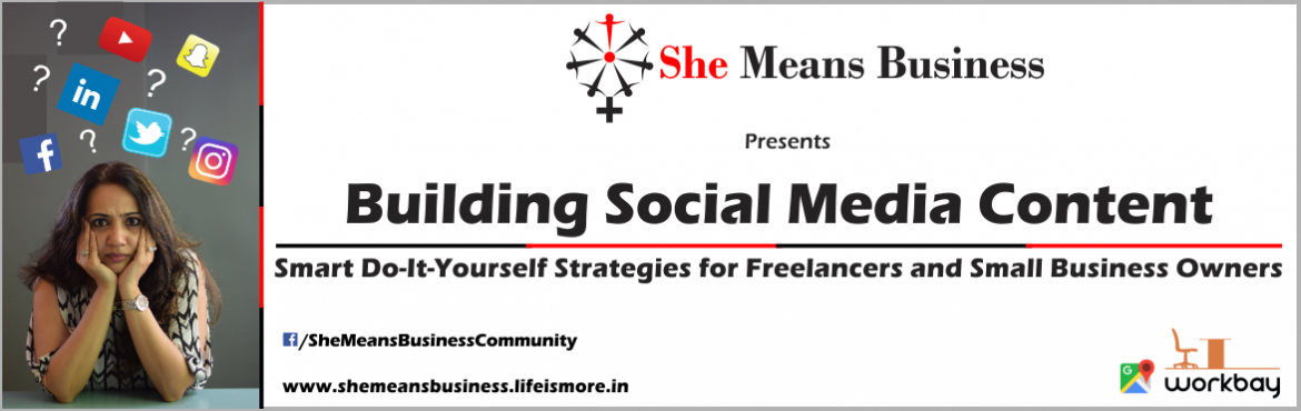 Book Online Tickets for Building Social Media Content Plan , Mumbai. Building Social Media Content: Smart Do-It-Yourself Strategies for Freelancers and Small Business Owners Social Media Presence is essential whatever the size of your business. But developing and uploading content consistently on your own can be chall