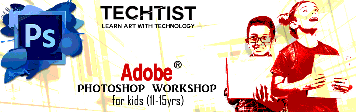 Book Online Tickets for Photoshop Workshop for Kids by Techtist , Bengaluru. In the world of modern technology dont dirty your hands with the old gone method of painting and sketching to show , now learn art with technology in a new and fun way from Techtist. Using technology art can be learnt in more professional and excitin