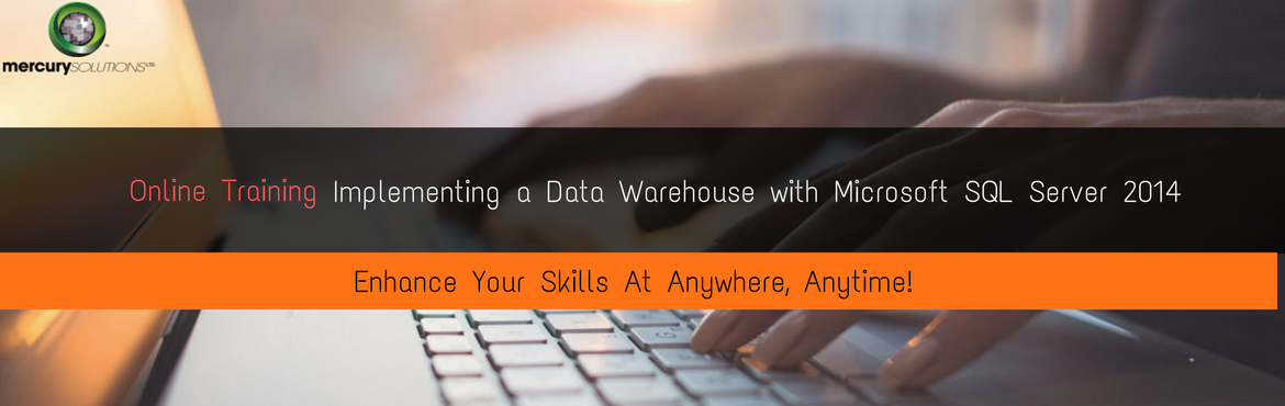 Book Online Tickets for Online Training on Implementing a Data W, Gurugram. The Implementing a Data Warehouse with Microsoft SQL Server is a five-day intensive online training intended for professionals who seek interest in learning the Microsoft SQL Server 2012 or 2014.The participants will acquire the skills to create