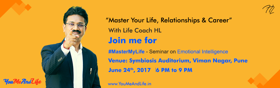 Book Online Tickets for Emotional Intelligence and Life Coaching, Pune. A Life Mastering Powerful Result-oriented Free Introductory Seminar on Emotional Intelligence: MasterMyLife   Your Takeaways & Benefits from this 3 Hours Seminar:    You will get your Personal 'Emotional Intelligence Profile&rsquo