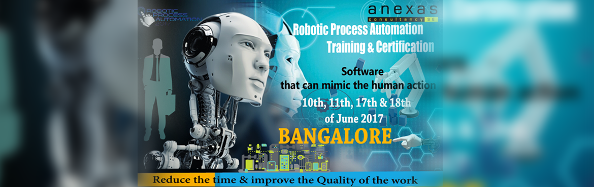 Robotic Process Automation Training in Bangalore on Automation Anywhere by Anexas. Learn RPA and embrace the future.