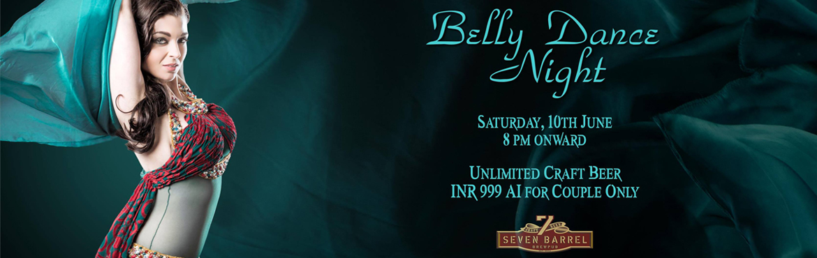 Belly Dance Night at 7 Barrel Brew Pub 10 June