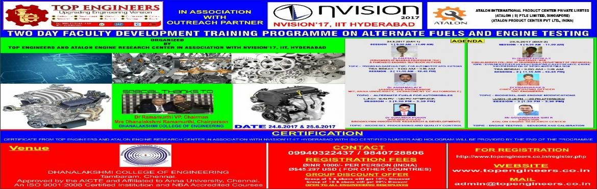 Book Online Tickets for TWO DAYS FACULTY DEVELOPMENT TRAINING PR, Manimangal. NVISION'17, IIT HYDERABAD ATALON ENGINE RESEARCH CENTER      TWO DAYS FACULTY DEVELOPMENT TRAINING PROGRAMME ON ALTERNATE FUELS AND ENGINE TESTING  ORGANIZED  BY  TOP ENGINEERS AND ATALON ENGINE RESEARCH CENTER IN ASSOCIATION WITH N