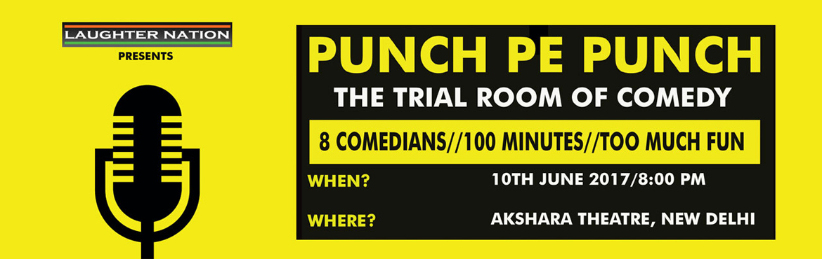 Book Online Tickets for Punch Pe Punch - The Trial Room of Comed, New Delhi.  About: Punch Pe Punch is a show where there will be no dearth of Punches when some of the pro names of the Delhi Comedy circuit take on the stage one by one. There will be a lot of new jokes, and you will get to hear them before anyone else does. Th