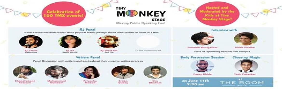 Book Online Tickets for Tiny Monkey Stage - 100th Event Celebrat, Pune.  Tiny Monkey Stage started on the 31st Jan 2016 as a community to make Public Speaking fun for kids!We conduct fun open mic events where kids tell us their stories/poems/speeches and get a treat for performing!We\'ve received overwhelming love a