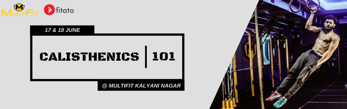 Book Online Tickets for Calisthenics 101, Pune. Body Weight Training Like Never Before, with The Steel and The Sthenos  Fitato and Multi-fit bring to Pune the art of CalisthenicsExercises using body weight and qualities of inertia to develop physique and strength Kunal and Harshit,Finalists