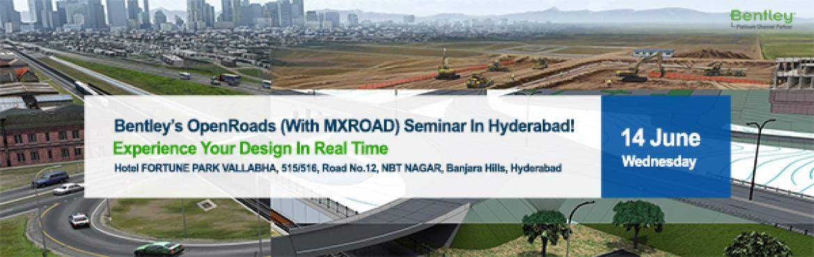 Book Online Tickets for Bentleys OpenRoads With MXROAD Seminar i, Hyderabad. Seminar on OpenRoads (With MXROAD)   We are cordially invite you to Bentley's OpenRoads Seminar. This seminar is intended to demonstrate modeling capabilities of MXROAD. Bentley's latest offerings like OpenRoads ConceptStation, OpenR