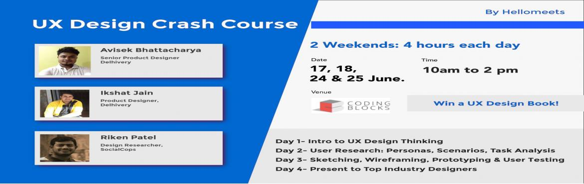 Book Online Tickets for UX Design Bootcamp (2 weekends) , New Delhi.       This Bootcamp is a 4-day engagement over 2 consecutive weekends (17th, 18th June and 24th & 25th June) where you will be introduced to:     Design Thinking, i.e looking at problems from the Human perspective   You will l