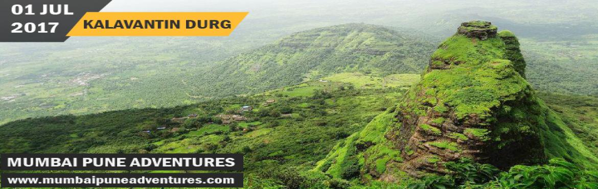 Book Online Tickets for Kalavantin Durg Day Trek-Mumbai Pune Adv, Machipraba.  Event Details:Event Grade: MediumEndurance Level: MediumHeight of fort: 2300 ft approx.Location: PanvelTotal time required to reach base: 45 minutes from Panvel railway station Total time required for climbing: 3 hrs of normal climbDuratio