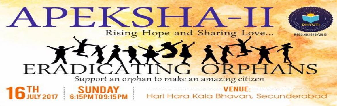 APEKSHA-2 (Eradicating Orphans-An Awareness, Cultural and Charity Event)