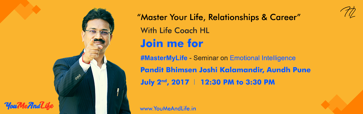Book Online Tickets for Emotional Intelligence and Life Coaching, Pune.   A Life Mastering Powerful Result-oriented Free Introductory Seminar on Emotional Intelligence: MasterMyLife   Your Takeaways & Benefits from this 3 Hours Seminar:   1. You will get your Personal 'Emotional Intelligence Prof