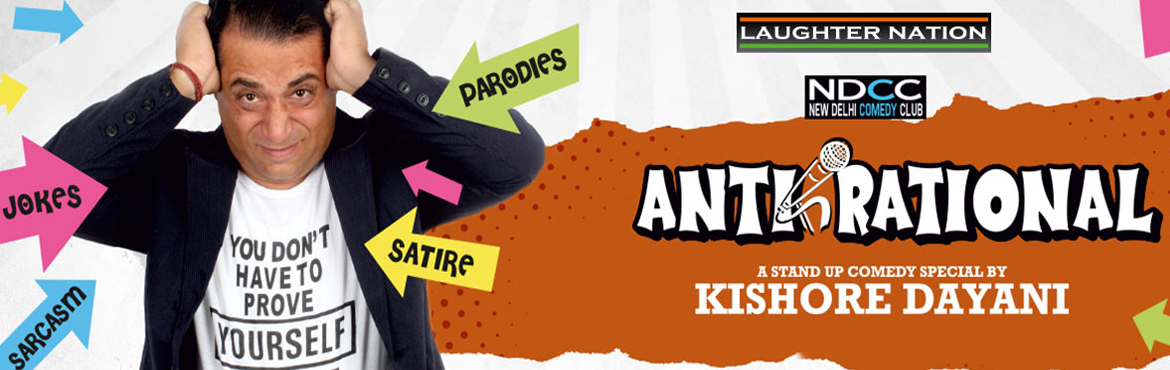 Book Online Tickets for Antirational - A Stand Up Comedy Special, New Delhi.    A show by Kishore Dayani, it sways away from the regular stand up comedy shows. It showcases the socio-political scene of the country in a funny light and shows how the decisions taken at the top, affect the poor common man. It also