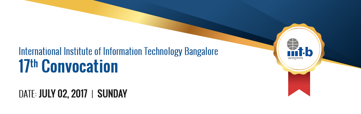 Book Online Tickets for IIIT-B Convocation 2017, Bengaluru.  TERMS AND CONDITIONS  Students can purchase coupons only once. If the same person has multiple coupons, only one of them will be considered. Once booked, it can\'t be cancelled,modified or refunded.  Graduating students will not be charged. On