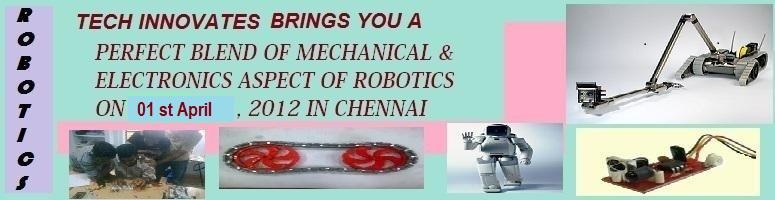 Embedded Robotics Workshop by Tech Innovates at Anna Nagar,Chennai on 1st April 2012.