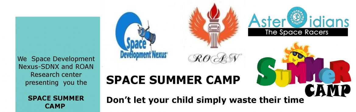 Book Online Tickets for SPACE SUMMER CAMP, Delhi. SPACE SUMMER CAMP :