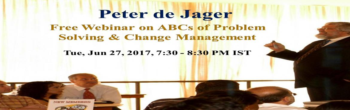 Book Online Tickets for Free Webinar on The ABCs of Problem Solv, Dehra Dun. Please Register using Link below:  https://register.gotowebinar.com/register/1506074027545830147   Peter de Jager is returning to India from Toronto, Canada for a short road show. He\'ll be visiting Mumbai, New Delhi and Bangalore - pr