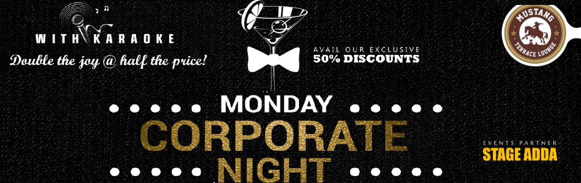 Book Online Tickets for Corporate night with karaoke, Hyderabad.  Corporate night with Karaoke - Mustang Terrace Lounge. Enjoy the drinks at 50%.