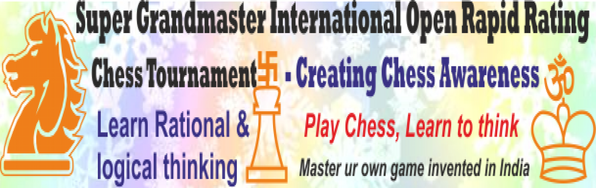 Book Online Tickets for Super Grandmaster International Rapid Ra, Mumbai. Date: Sun, June 25, 2017 from sharp 1 pm - 3 pmVenue: Swastik Hotel, Aadharwadi Chowk, Kalyan WestAir Conditioned playing HallOrganised by Kalyan Chess AcademyAffiliated & recognised by World\'s most active organisation Chess Promoters Group