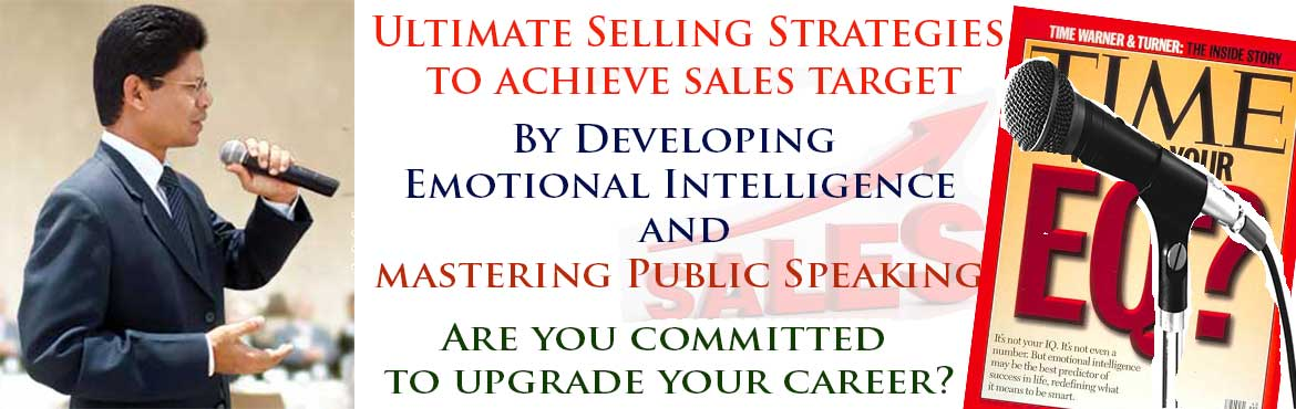 Book Online Tickets for Ultimate Selling Strategies to achieve s, Hyderabad. Ultimate Selling Strategies to achieve sales target by Developing Emotional Intelligence and mastering Public Speaking Skills. I guarantee that you will achieve your sales target by following the Ultimate Selling Strategies as I have achieved in my s
