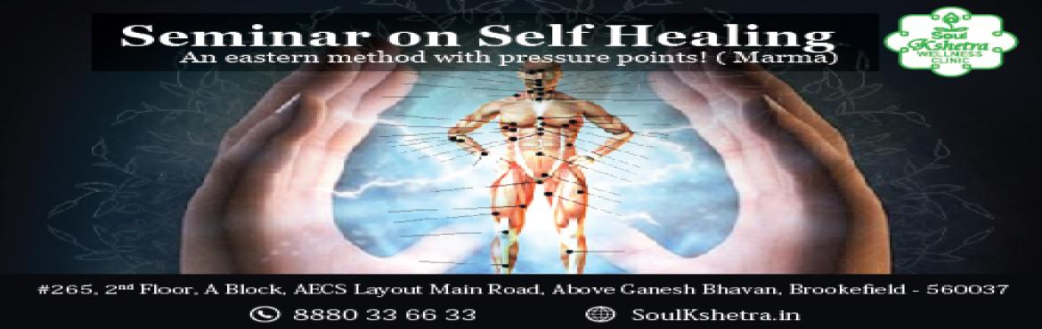 Book Online Tickets for Seminar on Self Healing, Bengaluru. Seminar on Self HealingAn eastern method with Pressure Points! (TCM) Practucal Seminar on Health & Wellness with Kitchen Herbs and spices and simple presure point techniques..Use common kitchen ingredients for health, nutrition, natural herb