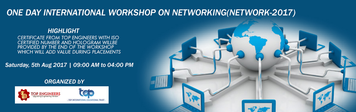 Book Online Tickets for ONE DAY INTERNATIONAL WORKSHOP ON NETWOR, Chennai.          ONE DAY INTERNATIONAL WORKSHOP ON NETWORKING(NETWORK-2017)   ORGANIZED  BY  TOP ENGINEERS under the under the auspices of TOP INTERNATIONAL EDUCATIONAL TRUST      VENUE   INSTITUTE OF APPLIED E