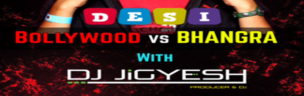 DesiBollywood vs Bhangra feat. DJ Jigyesh at BOMBAY BAR CODE