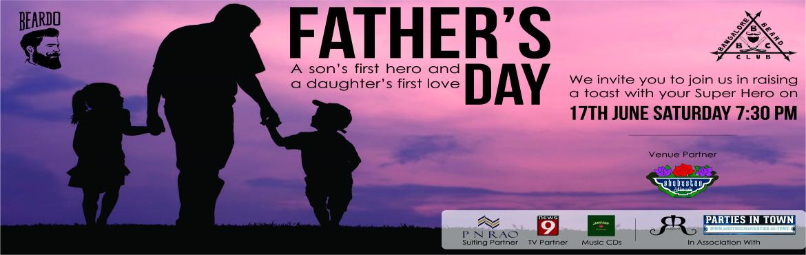 Book Online Tickets for Fathers Day with Bangalore Beard Club, Old Airpor. A Son\'s 1st Super Hero, A Daughters 1st Love. Inviting all to come Join us In Raising a Toast with your Super Hero - Father\'s Day Celebration with Bangalore Beard Club Competition and Prizes Best Dressed Father - Jacket From P N RAO Suits Best Bear