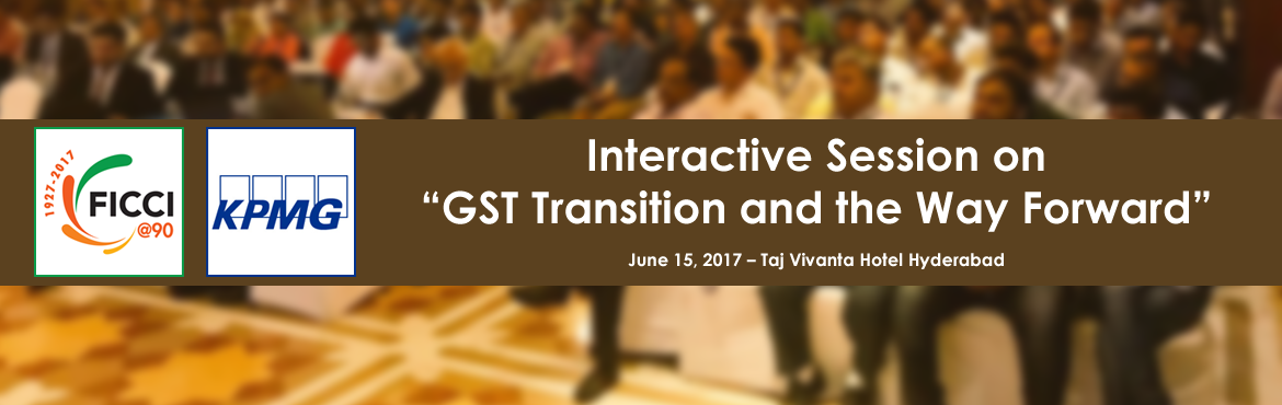 Interactive Session on GST Transition and the Way Forward