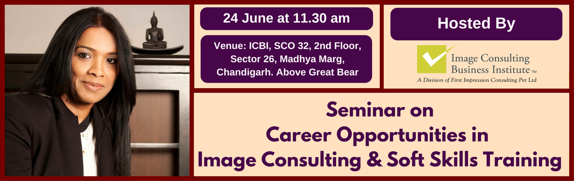 Seminar on Career Opportunities in Image Consulting and Soft Skills Training (24 June, Chandigarh)