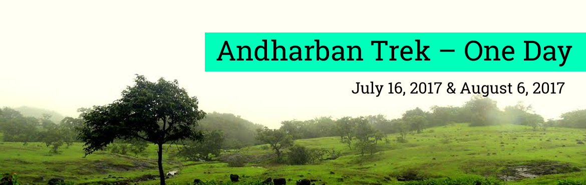 Book Online Tickets for Andharban Trek One Day on 16th July by E, Mumbai. Day 1( 15th July , Saturday ) 11:30 PM - Meeting at Panvel station Day 2( 16th July, Sunday ) 12:15 AM - Leave from Panvel by private vehicle 04:30 AM - Reach base village and take a short Nap. 06:15 AM - Wake up call and freshen up. 06:30 AM - Break