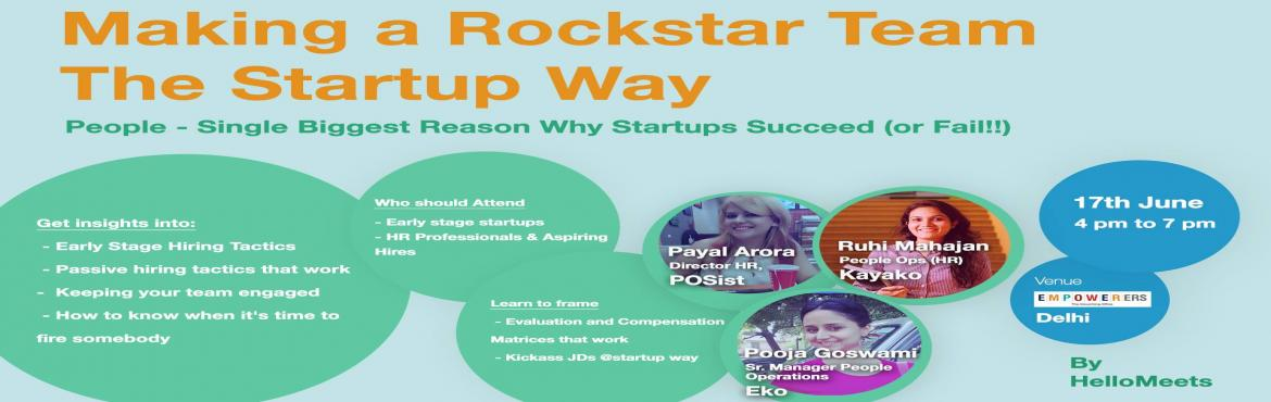 Book Online Tickets for Making a Rockstar Team - The Startup Way, New Delhi.       DISCUSSION ON:How to shape culture and make a TribeFatal Flaws you should avoid How to make great first impression on hires    GET INSIGHTS INTO:- Early Stage Hiring Tactics - Passive hiring tactics that work