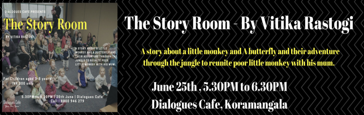 Book Online Tickets for The Story Room, Bengaluru. Come listen to a story about a little monkey that is quite upset after loosing his mum in the jungle. A butterfly comes to help him find his mum, so off they go, on an adventure through the jungle to reunite poor little monkey with his mum. The littl