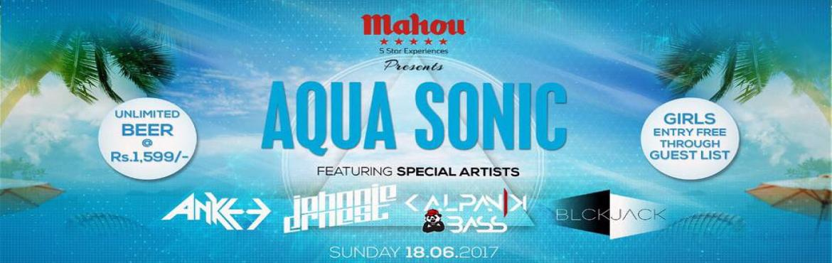 Book Online Tickets for AQUA SONIC POOL PARTY, NewDelhi.  Mahou Presents AQUA SONIC Pool Party Ft. Ankee | Johnnie Ernest | Kalpanik Bass | Black Jack!! Get Ready With Your Super Hot Shorts, Crop Tops, Sexy Dress & with your Bold Shades to Flaunt your Super Sexy Figure you\'ve been working