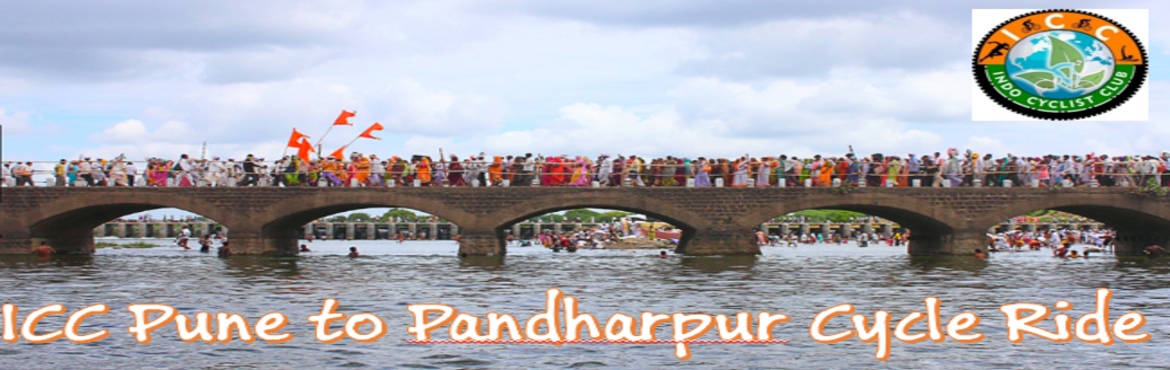Book Online Tickets for ICC Pune to Pandharpur Cycle Ride, Pune.  Day 17th June 2017   Pune to Pandharpur   Time reporting 4.00 am   Venue - Saint Tukaram Mandir Dehu 3:30 am 3:30 am - departure 4.00 am- Akurdi , Khandoba Mandir 4.30am - Khadki bazar 5.00 am- Magar Patta city under bridge , Hot