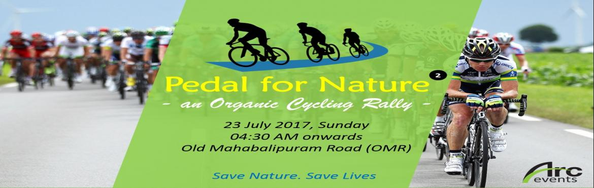 Book Online Tickets for Pedal for Nature - 2, Chennai. Pedal for Nature – an organic cycling rally organized by Arc Events for the cause of saving natural resources and to save traditional practices on food, health & life style which brings in happiness & healthy way of living… Creat