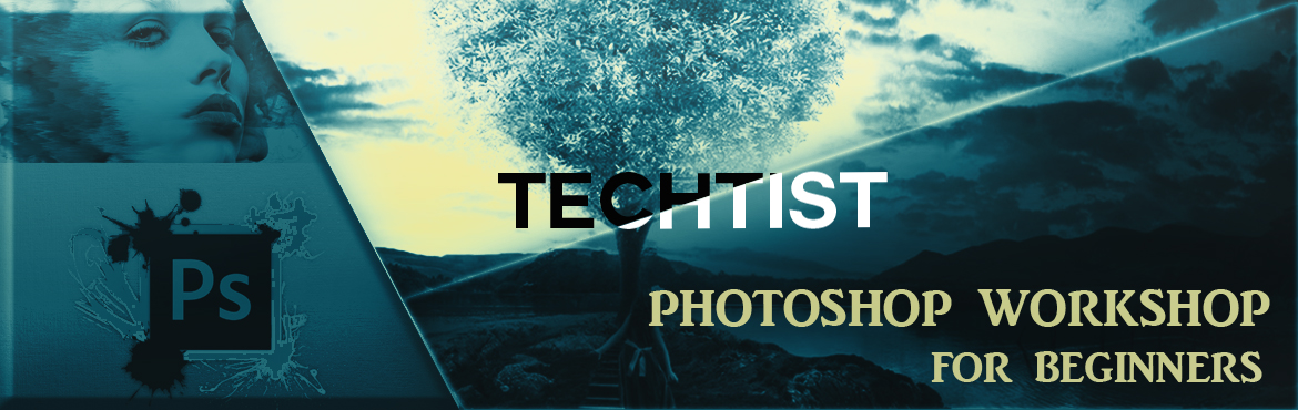 Photoshop workshop for beginners by Techtist