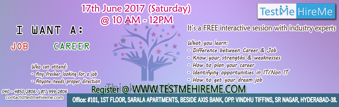 Book Online Tickets for Career vs. Job - An interactive session , Hyderabad. I want a Job / Career   An initiative by Think Magical who are into Events, Training, Placements & IT Services mainly to help the fresh aspirants to win their dream job.    Date: 17th June 2017 (Saturday) Time: 10AM - 12PM   I