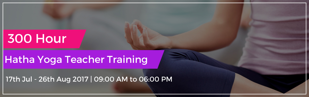 Book Online Tickets for 300-Hour Hatha Yoga Teacher Training Ris, Rishikesh.       300-Hour Hatha Yoga Teacher Training Rishikesh, India      300 hour hatha yoga teacher training in rishikesh, India registered with Yoga Alliance, USA, based on Hatha and Ashtanga Yoga organized by affiliated yoga schoo