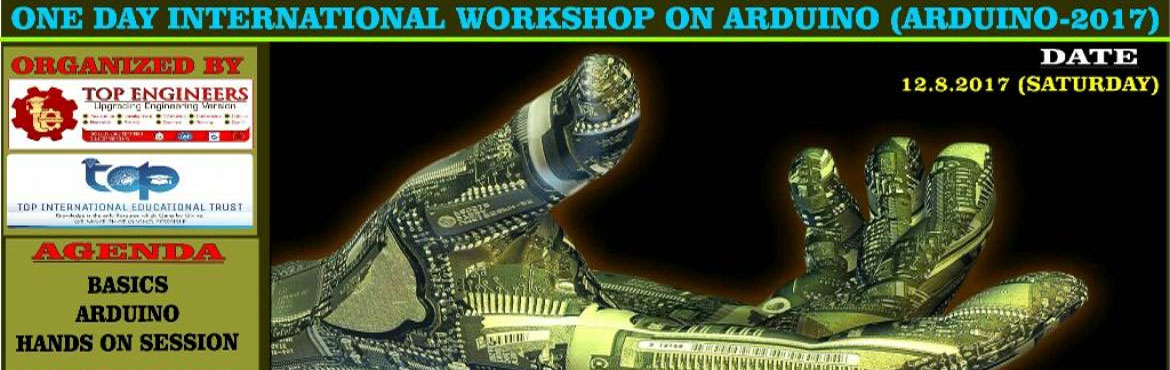 ONE DAY INTERNATIONAL WORKSHOP ON ARDUINO (ARDUINO-2017)