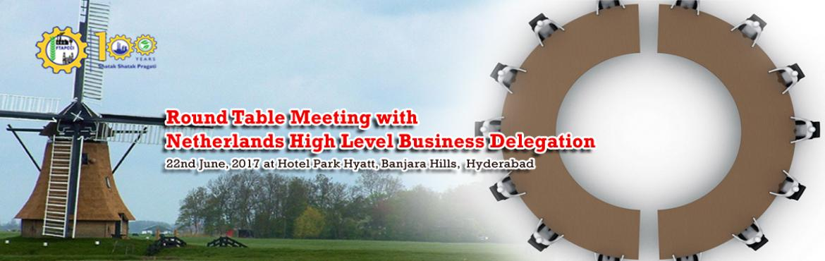 Round Table Meeting with Netherlands High Level Business Delegation