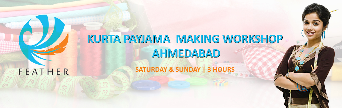 Book Online Tickets for KURTA Payjama Making Workshop, Ahmedabad.
