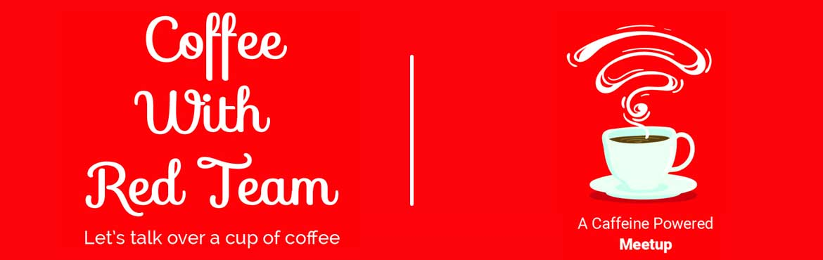 Coffee With RedTeam 3.0 | Cyber Security Meetup