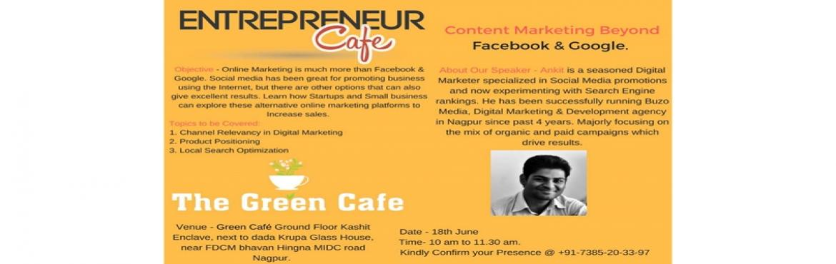 Book Online Tickets for Content Marketing Beyond Facebook and Go, Nagpur. Digital Marketing is much more than just Facebook. Learn how can you Increse local search relevance using Digital marketing Strategies.